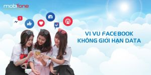 MobiFone tặng cơ hội lướt Facebook, xem YouTube miễn phí