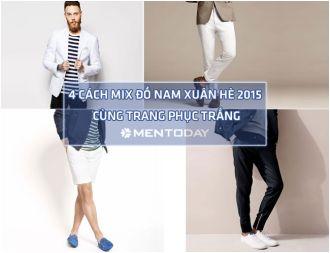 Những cách mix đồ nam cùng trang phục trắng tự tin