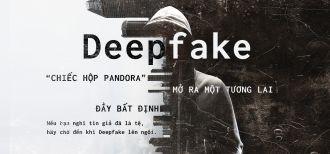 Khi Deepfake lên ngôi sẽ mở ra một tương lai đầy bất định
